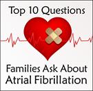 Top 10 Questions Families Ask about A-Fib - Free Report A-Fib.com