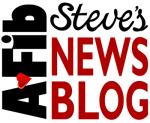 Steve's A-Fib News Blog http://a-fib.com/steves-a-fib-blog/