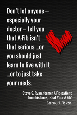 Don't let anyone tell you A-Fib isn't that serious...