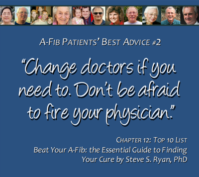 Top 10 List #2 Don't be afraid to fire your doctor at A-Fib.com
