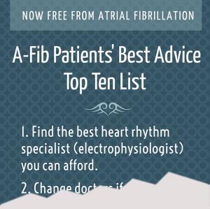 A-Fib Patients' Best Advice Top Ten List - A-Fib.com